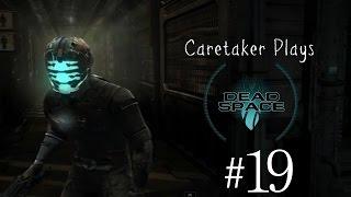Caretaker Plays - Dead Space #19 | Bye, Bye, Meteor!