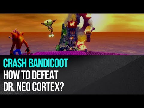 Crash Bandicoot - How to defeat Dr. Neo Cortex?