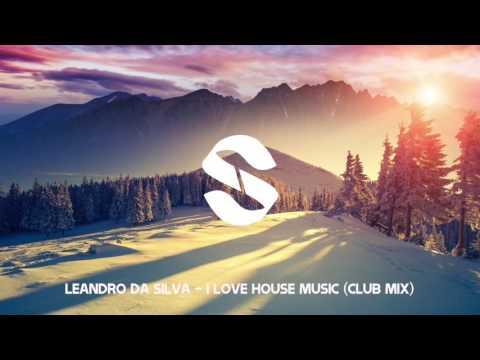 Leandro Da Silva - I Love House Music   OUT NOW   Si Records   HD