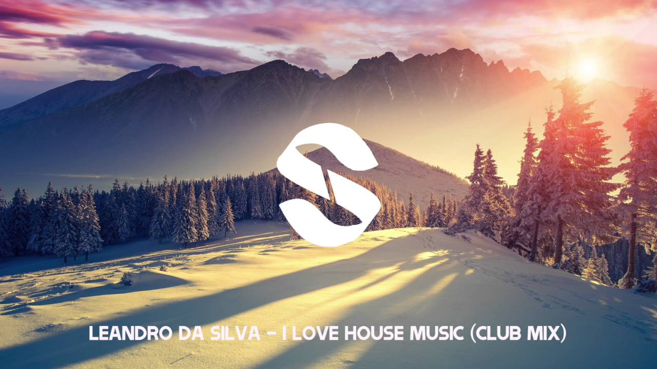 Leandro Da Silva I Love House Music Out Now Si Records Hd