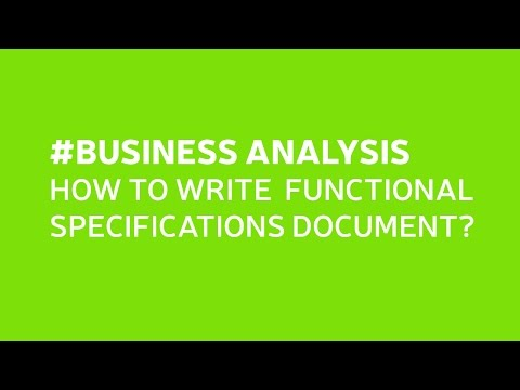 #BUSINESS ANALYSIS - HOW TO WRITE  FUNCTIONAL SPECIFICATIONS DOCUMENT?