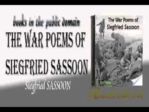 an essay on the attitudes of war of siegried sassoon Siegfried sassoon was perhaps the most innocent of the war poets john hildebidle has called sassoon the accidental hero born into a wealthy jewish family in 1886, sassoon lived the pastoral life of a young squire: fox-hunting, playing cricket, golfing and writing romantic verses.