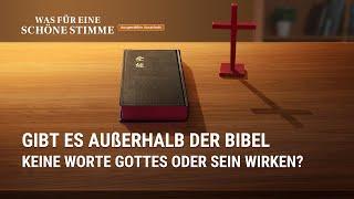 Christliche Film Clip - Gibt es außerhalb der Bibel keine Worte Gottes oder Sein Wirken?