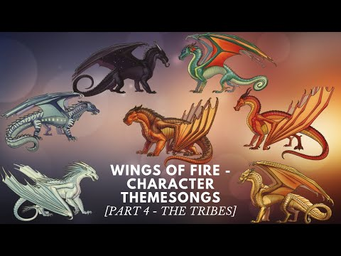 Wings of Fire - Character Themesongs [Part 4 - The Tribes]