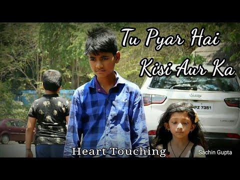 Tu Pyar Hai Kisi Aur Ka || Cute Love Story || Sachin Gupta || Heart Touching ||Sampreet Dutta