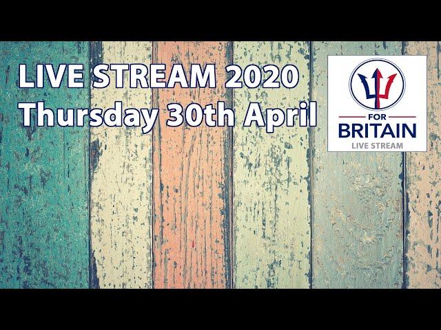 For Britain Livestream 30th April 2020
