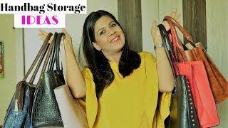 Handbag Storage Ideas ; 6 Tips To Maximize The Storage Space