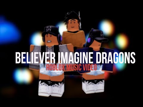 Believerimagine Dragons Roblox Music Video Inspired By