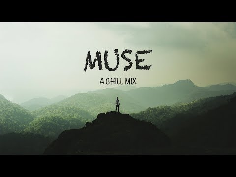 Muse | A Chill Mix