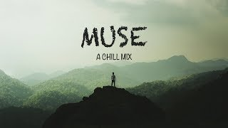 Muse | A Chill Mix
