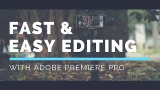 Fast & Easy Editing Tips |Zhiyun Smooth 4| Adobe Premiere Pro | By  Keyser Reveal