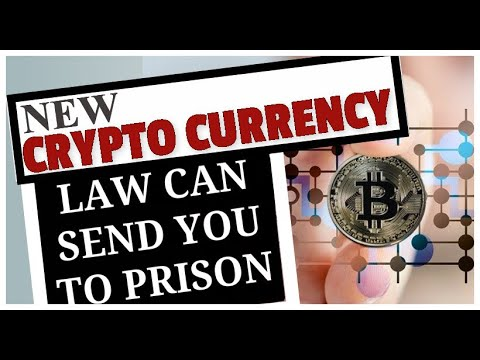 New Crypto Currency Law Can Send You To Prison