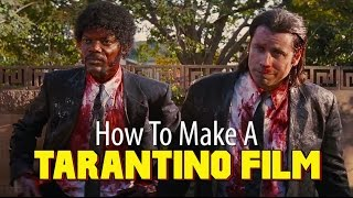 How To Make A TARANTINO Film In 7 Minutes Or Less