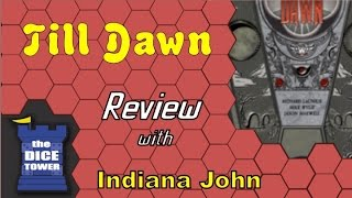 Till Dawn Review - with Indiana John