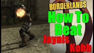 Borderlands How To Beat Jaynis Walkthrough A Brother