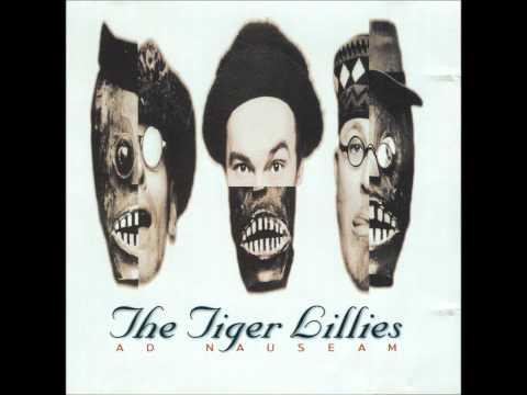 the tiger lillies crap