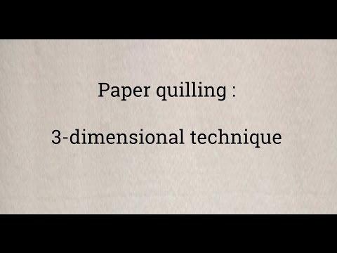 Paper quilling techniques : 3-Dimensional