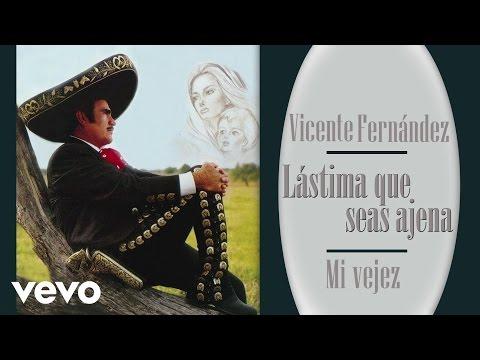 Vicente Fernández - Mi Vejez