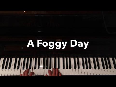 A Foggy Day- Jazz Piano