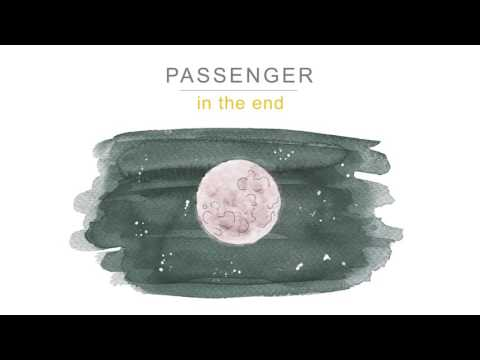 Passenger  - In The End
