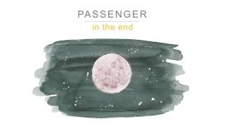 [2.79 MB] Passenger | In the End (Official Audio)