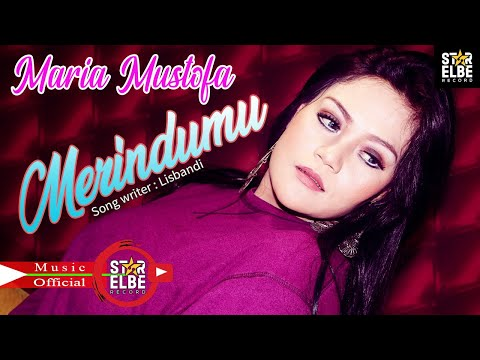 Maria Mustofa   MERINDUMU  Official Music Video STAR ELBE PRO Karya LISBANDI