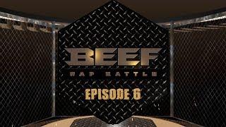 BEEF RAP BATTLE - EPS 6