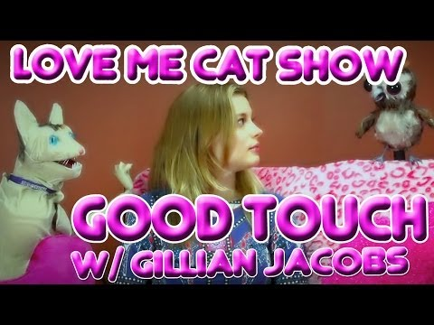 The Love Me Cat   Good Touch with Gillian Jacobs