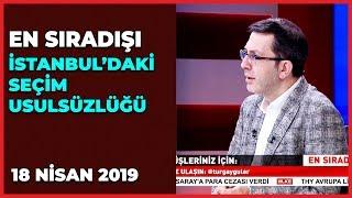 En Sıradışı - Hasan Öztürk   Ahmet Kekeç   Ekrem Kızıltaş   Mahmut Övür   18 Nisan 2019