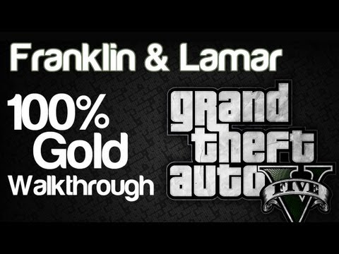 Grand Theft Auto 5 GTAV - Franklin and Lamar - 100% Gold Rating Walkthrough | WikiGameGuides