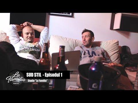 La Familia | Sud Stil - Episodul 1