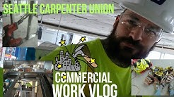 Commercial work vlog ep1. Seattle carpenter union. Building America