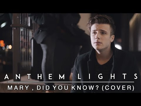 Mary, Did You Know?  Anthem Lights