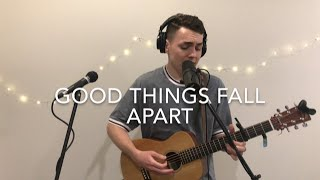 Good Things Fall Apart ILLENIUM, Jon Bellion Live Acoustic Loop Cover.mp3