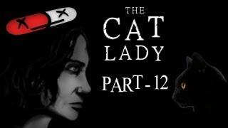 The Cat Lady - Part 12 - Pussy Problems