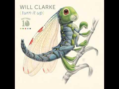 Will Clarke - Turn It Up (Original Mix)