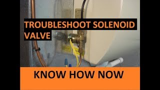 Troubleshoot a Whole House Humidifier Solenoid Valve