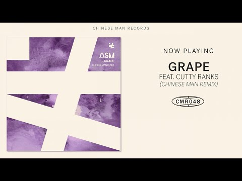 Youtube: ASM Ft. Cutty Ranks – Grape (Chinese Man Remix)