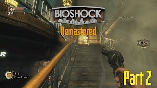 Bioshock Remastered - SURVIVOR Difficulty Playthrough - Part 2 - Every Bullet Counts