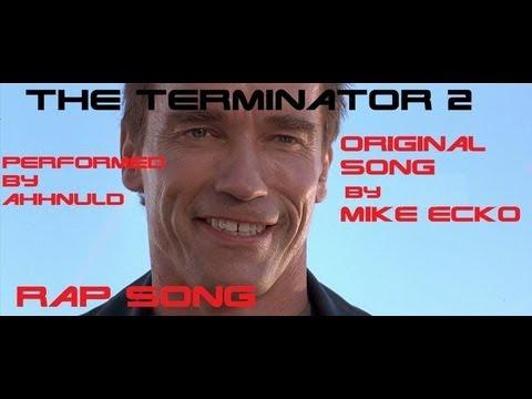 Terminator 2 Rap Song  ORIGINAL Funny  Full Song  Ahhnuld  Mr EcKo  MaSSaCrE ArTiStRy