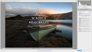 Edycja zdjęć krajobrazu w Adobe Camera Raw | Tutorial PL