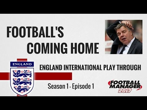 Football Manager 2017 | Lets Play Football's Coming Home: England International  | Episode 1 | FM17