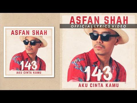 Asfan Shah - 143 (Aku Cinta Kamu) [Official Lyrics Video]
