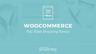 WooCommerce Flat Rate Shipping Basics | Chykalophia Academy