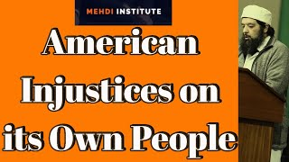American Injustices on its Own People