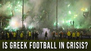 Is Greek Football in Crisis?