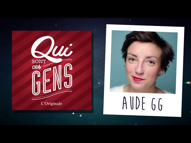 AUDE GOGNY-GOUBERT - INTERVIEW - Qui Sont Ces Gens #23