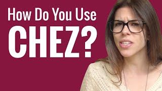 What are the different uses of chez?