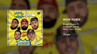 Bryant Myers Ft. Arcangel, Darell, El Alfa, Nicky Jam - WOW Remix (Official Audio)