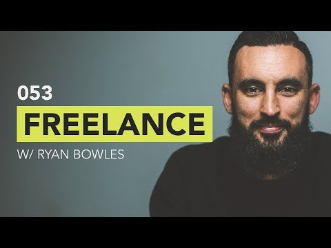 Ground Up 053 - Freelance w/ Ryan Bowles